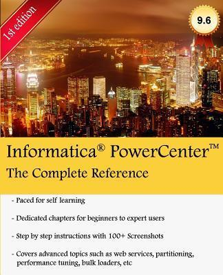 Informatica Powercenter The Complete Reference  The One-Stop Guide for All Informatica Developers
