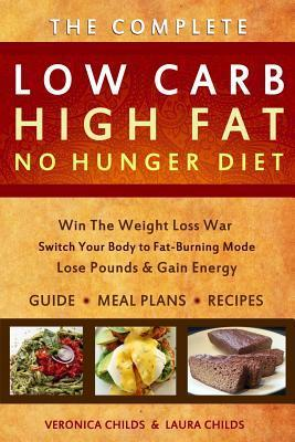 Low Carb High Fat No Hunger Diet : Lose Weight with a Ketogenic Hybrid
