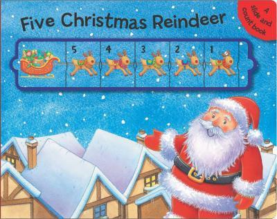 Five Christmas Reindeer  A Slide and Count Book