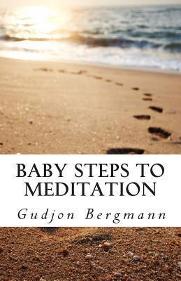 Baby Steps to Meditation  A Step by Step Guide to Meditation