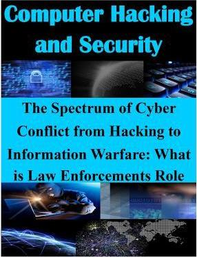 The Spectrum of Cyber Conflict from Hacking to Information