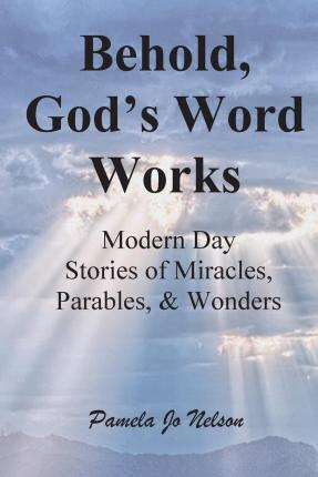 Behold, God's Word Works