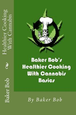 Healthier Cooking with Cannabis