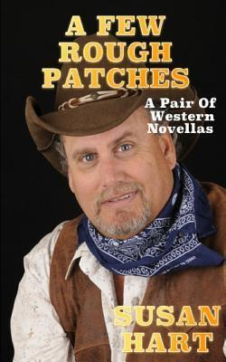 A Few Rough Patches  A Pair of Western Novellas