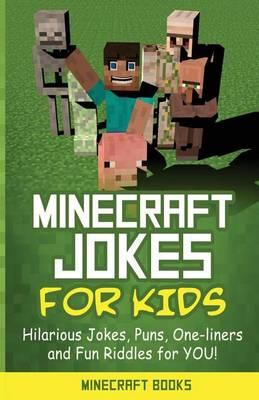 Image of: Funny Jokes Minecraft Jokes For Kids Hilarious Minecraft Jokes Puns Oneliners And Fun Riddles For You minecraft Joke Book Amazoncom Minecraft Jokes For Kids Minecraft Books 9781500330392