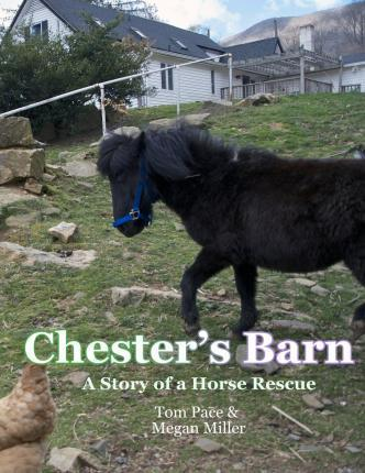 Chester's Barn: A Story about a Horse Rescue