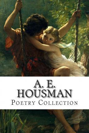 A. E. Housman, Poetry Collection