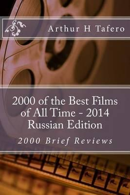 2000 of the Best Films of All Time - 2014 Russian Edition  2000 Brief Reviews