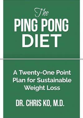 Ping Pong Diet  A Twenty-One Point Plan for Sustainable Weight Loss