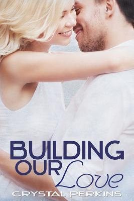 Building Our Love