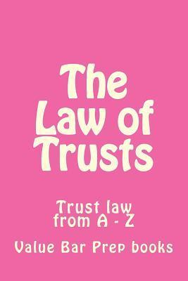 The Law of Trusts  Trust Law from a - Z