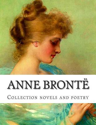 Anne Bront , Collection Novels and Poetry