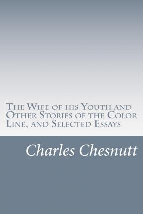 analysis wife of his youth On the surface, the wife of his youth appears to be a straightforward, heartwarming story yet the lead character in chesnutt's sentimental love story, notes duncan, proves to be an inviting target of his satirical impulse.