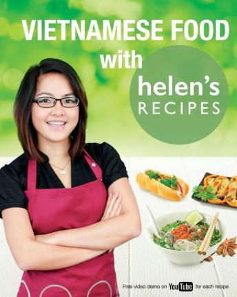 Vietnamese food with helens recipes helen le 9781500529710 vietnamese food with helens recipes forumfinder Gallery