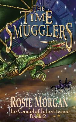 The Time Smugglers (the Camelot Inheritance - Book 2)