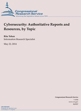 Cybersecurity: Authoritative Reports and Resources, by Topic