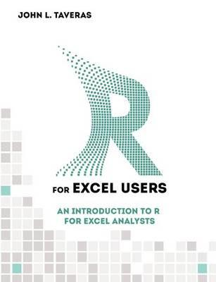 R for Excel Users : An Introduction to R for Excel Analysts