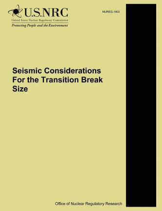 Seismic Considerations for the Transition Break Size