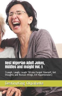 Best Nigerian Adult Jokes, Riddles and Insight Vol. 1
