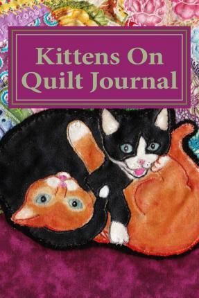Kittens on Quilt  100 Page Lined Journal