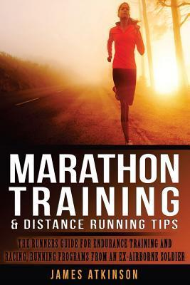 Marathon Training & Distance Running Tips  The Runners Guide for Endurance Training and Racing, Beginner Running Programs and Advice
