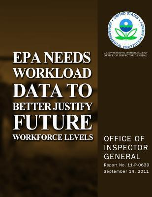 EPA Needs Workload Data to Better Justify Future Workforce Levels