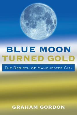 Blue Moon Turned Gold