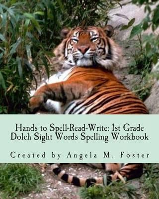 Hands to Spell-Read-Write: 1st Grade Dolch Sight Words Spelling Workbook