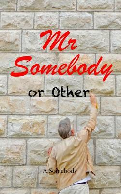 Mr Somebody or Other