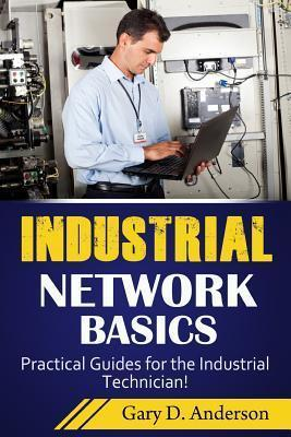 Industrial Network Basics  Practical Guides for the Industrial Technician!