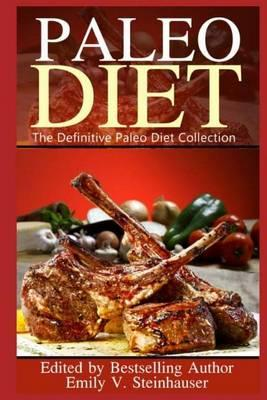 Paleo Diet : The Definitive Paleo Diet Collection
