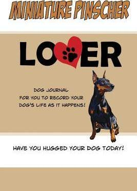 Miniature Pinscher Lover Dog Journal  Create a Diary on Life with Your Dog
