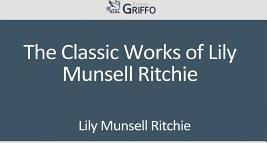 The Classic Works of Lily Munsell Ritchie