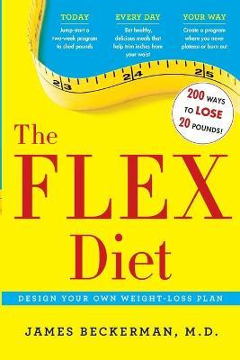 The Flex Diet : Design-Your-Own Weight Loss Plan – James Beckerman