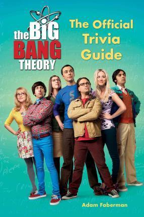 The Big Bang Theory : The Official Trivia Guide