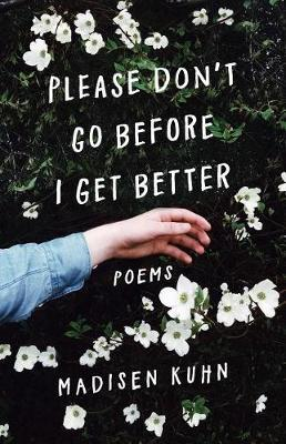 Please Don't Go Before I Get Better