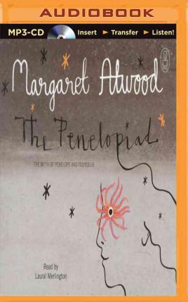 margaret atwoods the penelopiad essay Born in ottawa in 1939, margaret atwood is the author of more than thirty-five  internationally acclaimed works of fiction, poetry, and critical essays.