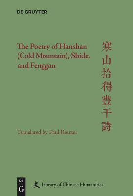 The Poetry of Hanshan (Cold Mountain), Shide, and Fenggan