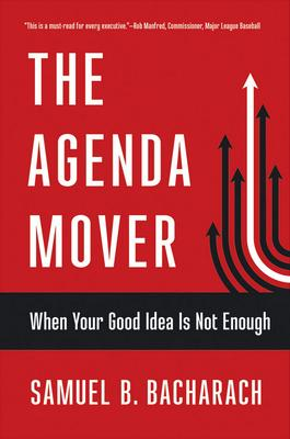 The Agenda Mover  When Your Good Idea Is Not Enough