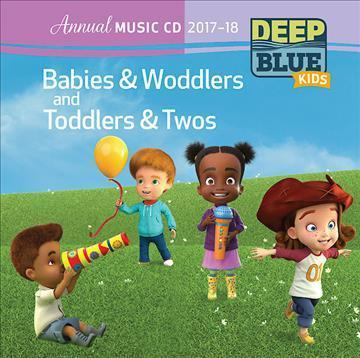 Deep Blue Kids Babies & Woddlers and Toddlers & Twos Annual Music CD 2017-18