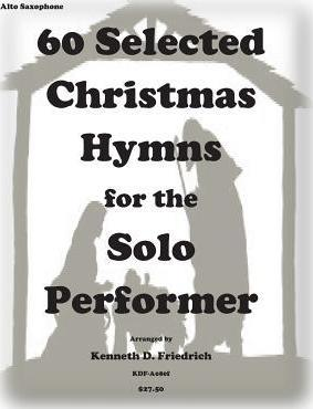 60 Selected Christmas Hymns for the Solo Performer-Alto Sax Version