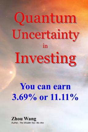 Quantum Uncertainty in Investing: You Can Earn 3.69% or 11.11%