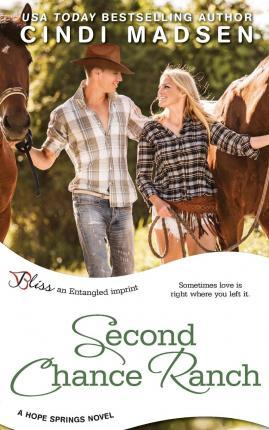 Second Chance Ranch (a Hope Springs Novel)