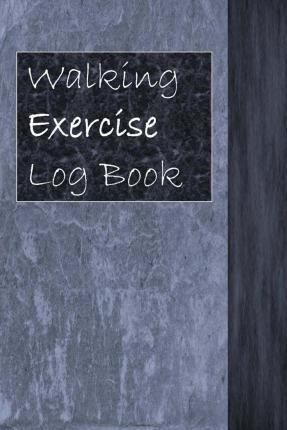 walking exercise log book tom alyea 9781502363916