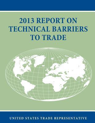 2013 Report on Technical Barriers to Trade