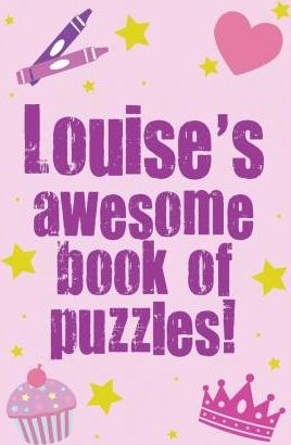 Louise's Awesome Book of Puzzles!