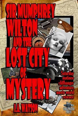 Sir Mumphrey Wilton and the Lost City of Mystery