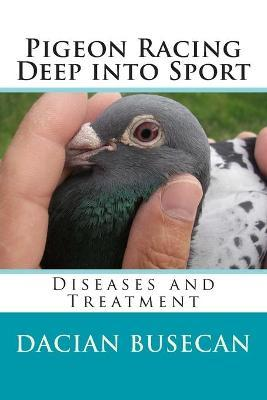 Pigeon Racing Deep Into Sport: Diseases and Treatment