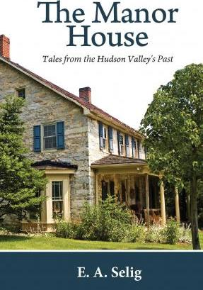 The Manor House  Tales from the Hudson Valley's Past