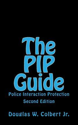 The Pip Guide: Police Interaction Protection